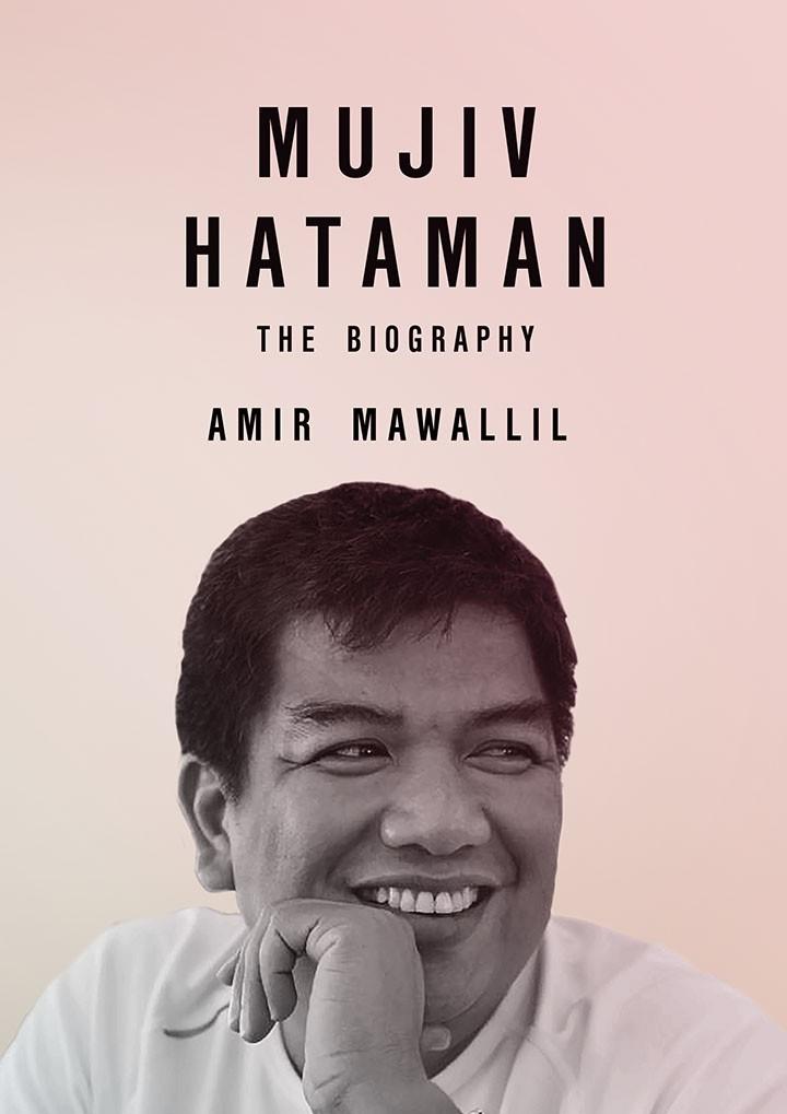 BOOK – Mujiv Hataman The Biography